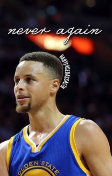 never again // stephen curry