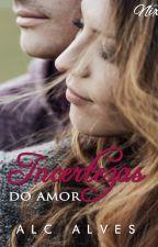 Incertezas Do Amor- Degustação by ALINECARLA