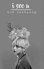 i see u ; kim taehyung by yxxngxfirez