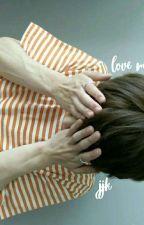 love me ; jeon jungkook by sxxtxngrl
