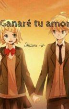 Ganaré Tu Amor by shizurustar