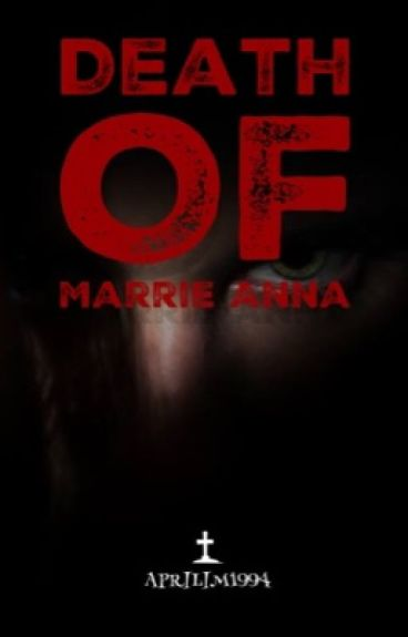 Death Of Marrie Anna [Slow Update]