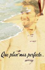 Que plan mas perfecto (#Gawards) (#TREDSAwards) [TERMINADA] by SolangeDalSanto