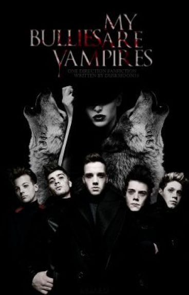 My bullies are vampires ( One Direction Fanfic)