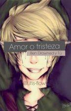 Ben Drowned Y Tu Amor o Tristeza❤️ by Litis-flow