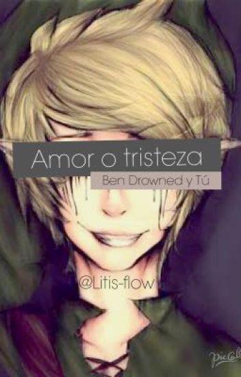 Ben Drowned Y Tu Amor o Tristeza❤️