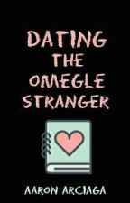 Dating the Omegle Stranger by Aaron_Arciaga