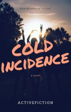 COLD-INCIDENCE by activefiction
