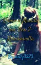 Como o Mundo me Ver 2 - Reviravolta by milly3323