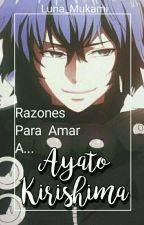 Razones Para Amar A Ayato Kirishima© by _-Mxnsttxr-_
