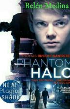 Phantom Halo ( _____ Y Thomas S.) by Written_Dramatic
