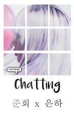 Chatting ➡Koo Junhoe X Jung Eunha by ygstories