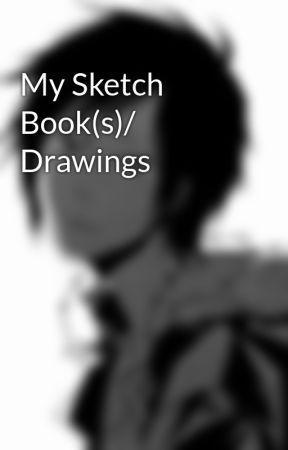 My Sketch Book(s)/ Drawings by IzayaOrihara23