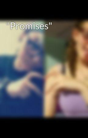 """""""Promises"""" by jaseandivy"""