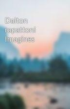 Dalton rapattoni Imagines by FaZeAnime