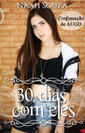 30 Dias Com Eles  PAUSADO  by naah_souza