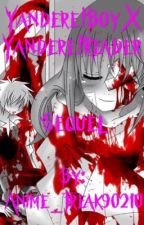 Yandere!Boy X Yandere!Reader(Sequel!) by Anime_Freak90210