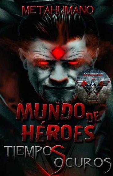 Mundo de héroes: Tiempos oscuros
