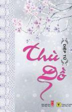 Thù Đồ - Diệp Tử by tuanh17