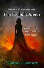 The Exiled Queen #Wattys2016 by CameoLeaness