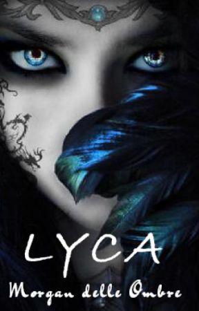 Lyca (sequel Fiore di Aconito) by morgandelleombre