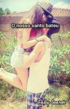 O Nosso Santo Bateu by GabySoares4