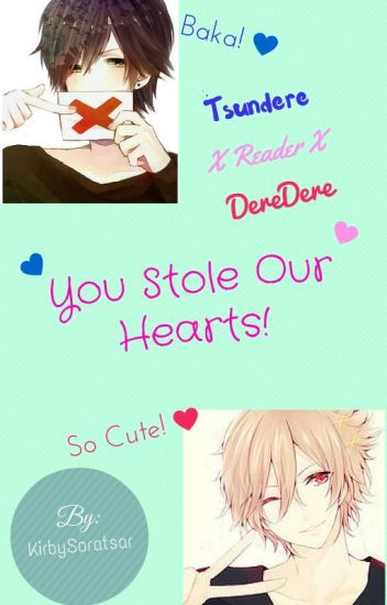 You Stole Our Hearts! Tsundere X Reader X Deredere