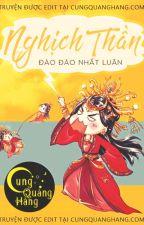 Nghịch Thần - Đào Đào Nhất Luân (Edit - Full)   by hoamannguyet