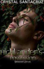 Highlander's Possession [#Wattys2016] by Santacruz23