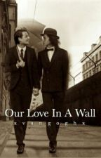 Our Love In A Wall by Martha__Santos