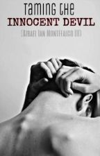 Taming The Innocent Devil (Azrael Ian Montefalco III)  by MzCelle