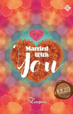 Married With You [Proses Penerbitan] by zeequen