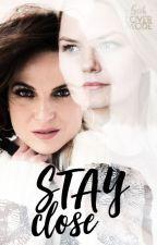 Stay Close [Português] by geehlovermode
