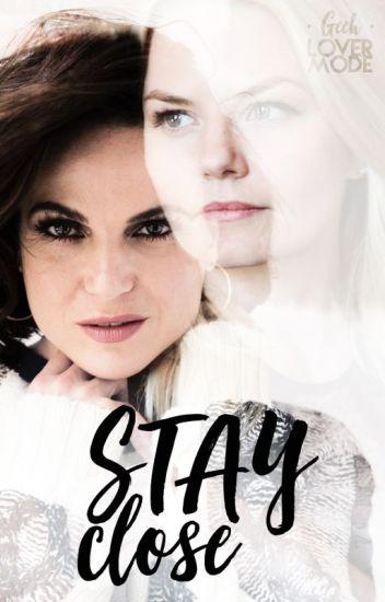 Stay Close [CONTINUAÇÃO 2018]