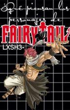 ¿Qué piensan los personajes de Fairy Tail? © by Lxsh3-