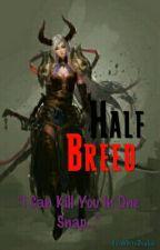 Half Breed by WhiteDhalia