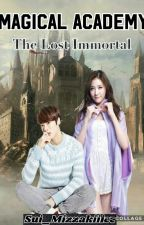 Magical Academy: The Lost Immortal by Sui_Mizzakiiiee