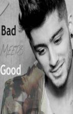 Bad Meets Good (Zayn Malik AU) by FatimaTrueba