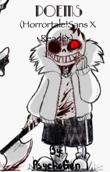 Poems (Horrortale!Sans X Reader)