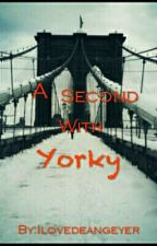 A Second With Yorky (boyxboy) by Ilovedeangeyer
