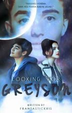 LOOKING FOR GREYSON || bahasa Indonesia by frantastickris