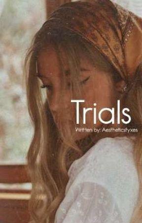 Trials by mysticalunicornxx