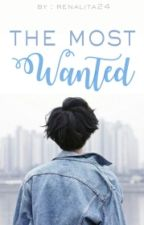 The Most Wanted by renalita24