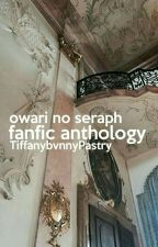 • Owari-No-Seraph-x-Reader-Fanfic-Anthology • by TiffanybvnnyPastry