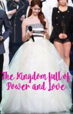 The Kingdom , Full of Power and Love by ExoYoongShiDae