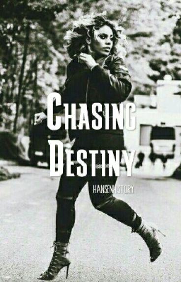 Chasing Destiny >> D.J.H/You