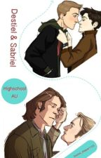 DESTIEL & SABRIEL HIGH SCHOOL AU by Destiel_Shipper1103