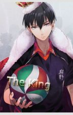 The King - Kageyama Tobio x Reader by _Pprohibited_