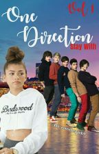 Stay With 1D (Book One) by zandeya1d