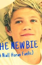 The Newbie (A Niall Horan Fanfic) by Britters25